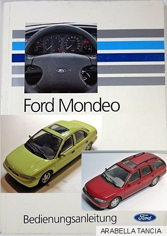 ford mondeo bedienungsanleitung handbuch modelljahr 1991 bis 1995 alle mod ebay. Black Bedroom Furniture Sets. Home Design Ideas